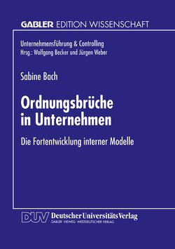 Ordnungsbrüche in Unternehmen von Bach,  Sabine