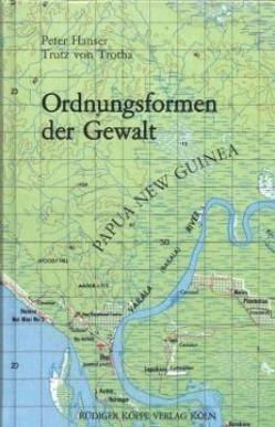 Ordnungsformen der Gewalt von Geissler,  Rainer, Hanser,  Peter, Neckel,  Sighard, Trotha,  Trutz von