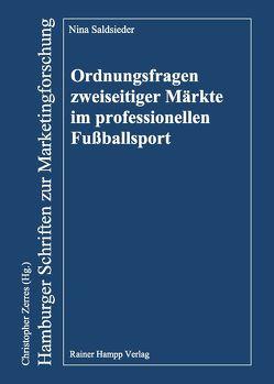 Ordnungsfragen zweiseitiger Märkte im professionellen Fußballsport von Nina Saldsieder