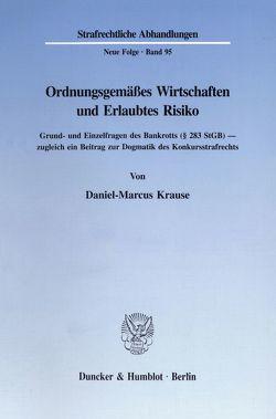 Ordnungsgemäßes Wirtschaften und Erlaubtes Risiko. von Krause,  Daniel-Marcus
