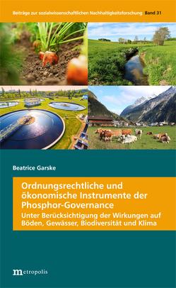 Ordnungsrechtliche und ökonomische Instrumente der Phosphor-Governance von Garske,  Beatrice