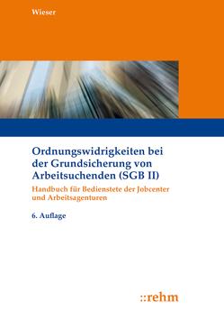 Ordnungswidrigkeiten bei der Grundsicherung von Arbeitsuchenden (SGB II) von Wieser,  Raimund