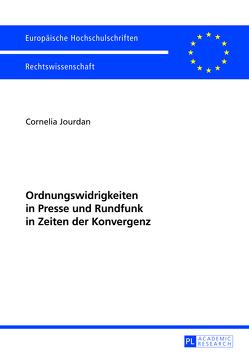 Ordnungswidrigkeiten in Presse und Rundfunk in Zeiten der Konvergenz von Jourdan,  Cornelia