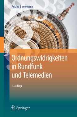 Ordnungswidrigkeiten in Rundfunk und Telemedien von Bornemann,  Roland