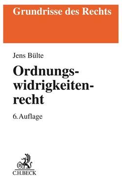 Ordnungswidrigkeitenrecht von Bohnert,  Joachim, Bülte,  Jens