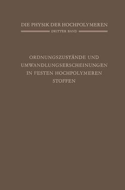 Ordnungszustände und Umwandlungserscheinungen in Festen Hochpolymeren Stoffen von Brenschede,  W., Stuart,  H. A.