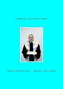 Orech Haschulchan von Rabbiner Ben-Chorin,  Tovia