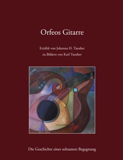 Orfeos Gitarre von Taeuber,  Johanna H.