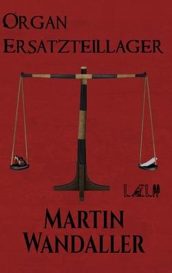 Organersatzteillager von Wandaller,  Martin