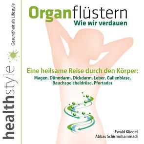 Organflüstern – Wie wir verdauen von Kliegel,  Ewald, Schirmohammadi,  Abbas