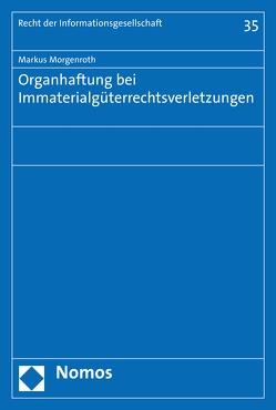 Organhaftung bei Immaterialgüterrechtsverletzungen von Morgenroth,  Markus