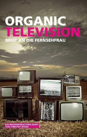 Organic Television von Speed,  Timothy