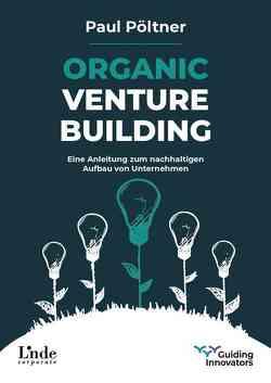 Organic Venture Building von Pöltner,  Paul