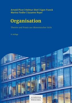 Organisation von Dietl,  Helmut, Fiedler,  Marina, Franck,  Egon, Picot,  Arnold, Royer,  Susanne