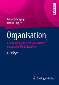 Organisation von Geiger,  Daniel, Schreyoegg,  Georg