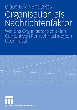 Organisation als Nachrichtenfaktor von Boetzkes,  Claus-Erich