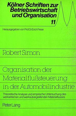 Organisation der Materialflußsteuerung in der Automobilindustrie von Simon,  Robert