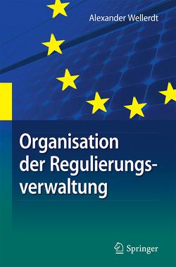 Organisation der Regulierungsverwaltung von Wellerdt,  Alexander