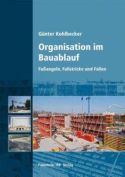 Organisation im Bauablauf. von Kohlbecker,  Günter