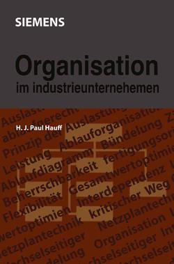 Organisation im Industrieunternehmen von Hauff,  Hanns J. P.