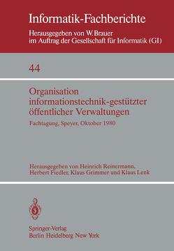 Organisation informationstechnik-gestützter öffentlicher Verwaltungen von Fiedler,  H., Grimmer,  K., Lenk,  K., Reinermann,  H.