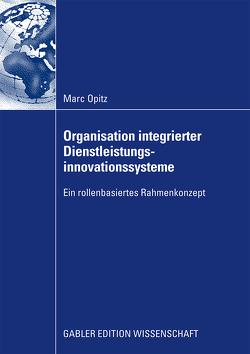 Organisation integrierter Dienstleistungsinnovationssysteme von Opitz,  Marc