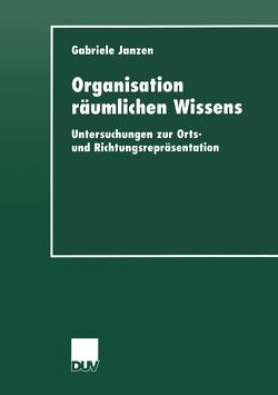 Organisation räumlichen Wissens von Janzen,  Gabriele