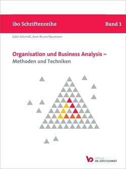 Organisation und Business Analysis – Methoden und Techniken von Naumann,  Axel-Bruno, Schmidt,  Götz
