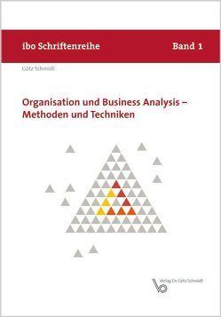 Organisation und Business Analysis – Methoden und Techniken von Schmidt,  Götz