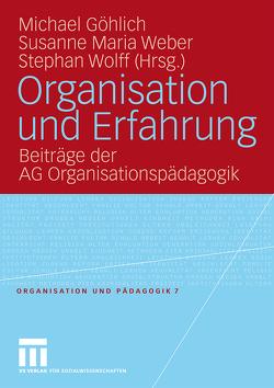Organisation und Erfahrung von Göhlich,  Michael, Weber,  Susanne Maria, Wolff,  Stephan