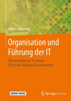 Organisation und Führung der IT von Johanning,  Volker