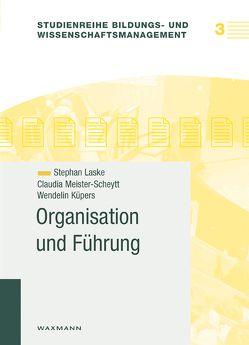 Organisation und Führung von Küpers,  Wendelin, Laske,  Stephan, Meister-Scheytt,  Claudia