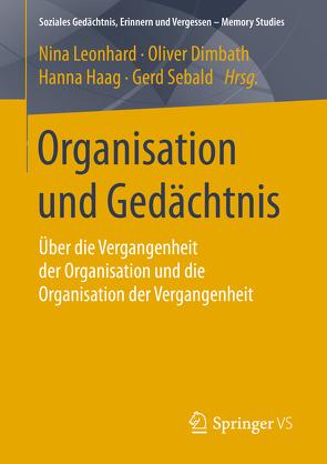 Organisation und Gedächtnis von Dimbath,  Oliver, Haag,  Hanna, Leonhard,  Nina, Sebald,  Gerd