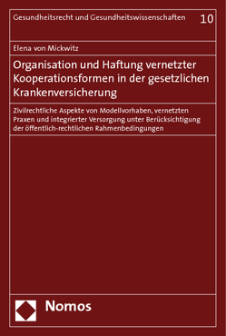 Organisation und Haftung vernetzter Kooperationsformen in der gesetzlichen Krankenversicherung von Mickwitz,  Elena von