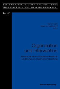 Organisation und Intervention von Kühl,  Stefan, Moldaschl,  Manfred
