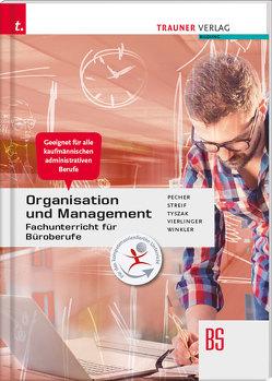 Organisation und Management, Fachunterricht für Büroberufe von Pecher,  Kurt, Streif,  Markus, Tyszak,  Günter, Vierlinger,  Michael, Winkler,  Friedrich