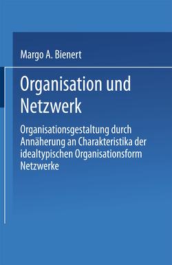 Organisation und Netzwerk von Bienert,  Margo A.