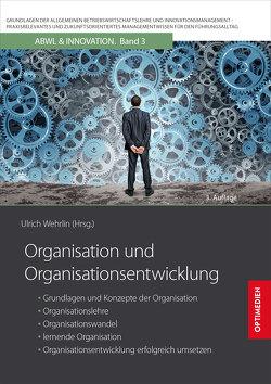 Organisation und Organisationsentwicklung von Prof. Dr. Dr. h.c. Wehrlin,  Ulrich