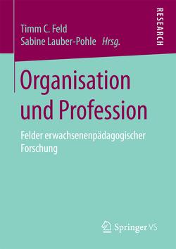Organisation und Profession von Feld,  Timm C., Lauber-Pohle,  Sabine