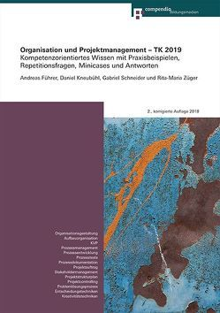 Organisation und Projektmanagement – TK 2019 von Führer,  Andreas, Kneubühl,  Daniel, Schneider,  Gabriel, Züger,  Rita-Maria