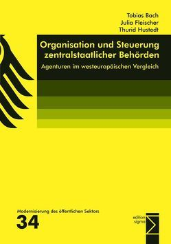 Organisation und Steuerung zentralstaatlicher Behörden von Bach,  Tobias, Fleischer,  Julia, Husted,  Thurid