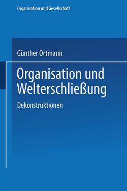 Organisation und Welterschließung von Ortmann,  Günther