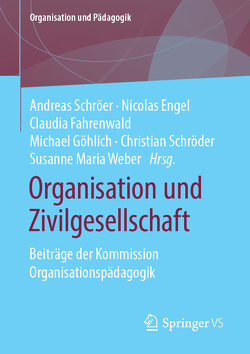 Organisation und Zivilgesellschaft von Engel,  Nicolas, Fahrenwald,  Claudia, Göhlich,  Michael, Schroeder,  Christian, Schröer,  Andreas, Weber,  Susanne Maria