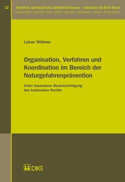 Organisation, Verfahren und Koordination im Bereich der Naturgefahrenprävention von Widmer,  Lukas