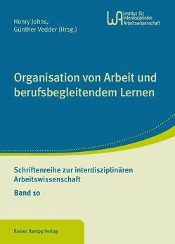 Organisation von Arbeit und berufsbegleitendem Lernen von Johns,  Henry, Vedder,  Günther