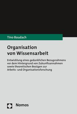 Organisation von Wissensarbeit von Baudach,  Tino