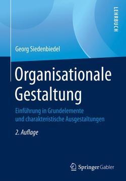 Organisationale Gestaltung von Siedenbiedel,  Georg