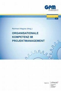 Organisationale Kompetenz im Projektmanagement von Wagner,  Reinhard