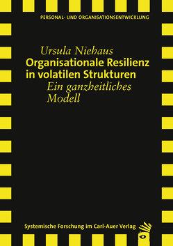 Organisationale Resilienz in volatilen Strukturen von Niehaus,  Ursula