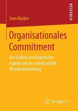Organisationales Commitment von Klaiber,  Sven